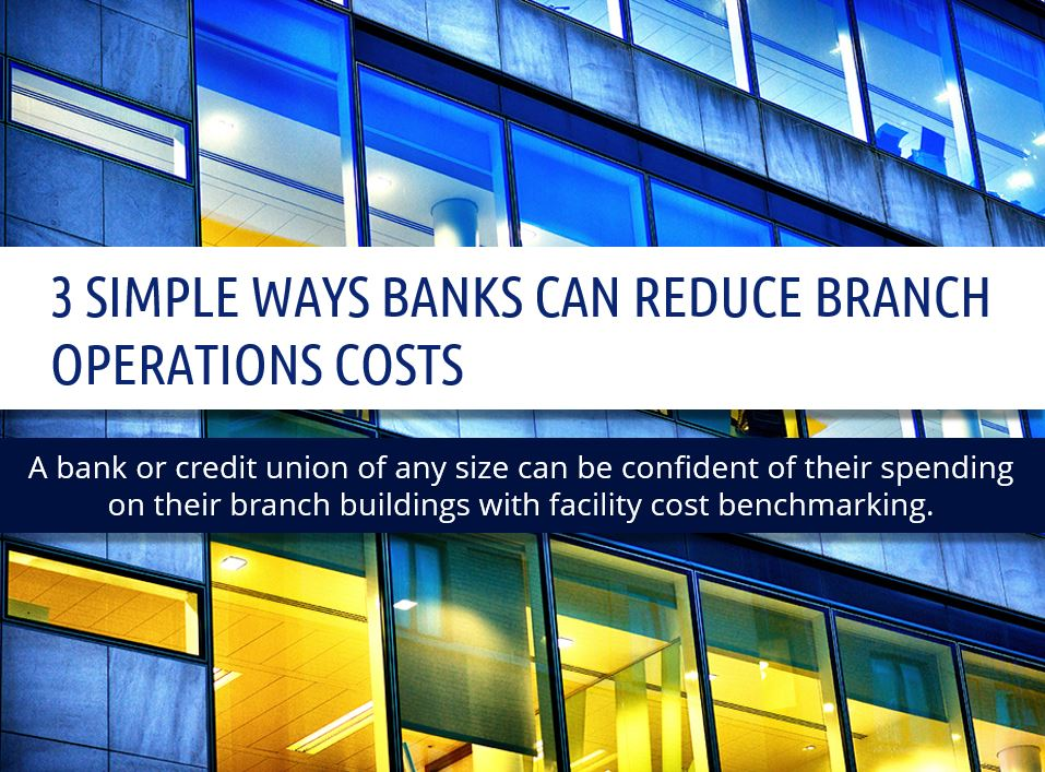 Presentation on Three Simple Ways Banks can Reduce Branch Operations Costs with Facility Benchmarking